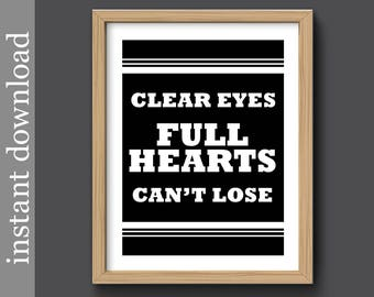 Clear Eyes Full Hearts Can't Lose, inspiration printable, Friday Night Lights, inspirational quote, gift for him, sports man cave, male dorm