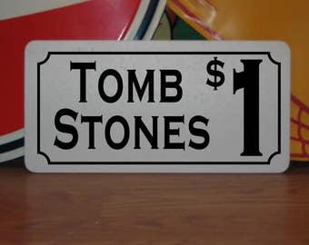 Tomb Stones 1 Metal sign