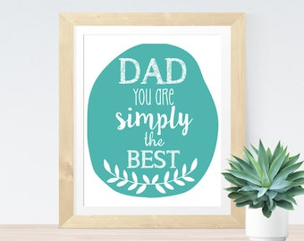 Typographic Art Gift For Dad Poster 'Dad You Are Simply The Best' Beautiful Art Gift for Father's Day Wall Art Flower Print Dad Poster Gift
