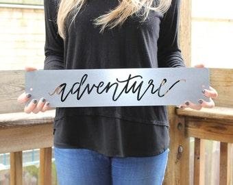 Metal Sign, Home Decor, Adventure Sign, Adventure Metal Sign, Laser Cut Metal Sign
