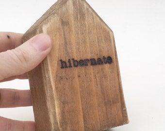 Hibernate .. woodhouse, salvaged wood, wood art, woodburned, housewarming gift, home, hygge cosy home rustic decor spring