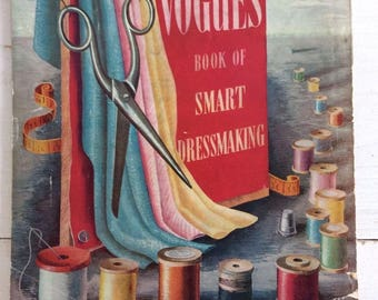 40s Sewing Book - Vintage 40s Vogue's Book of Smart Dressmaking c.1945 Cutting, Fitting, Booklet