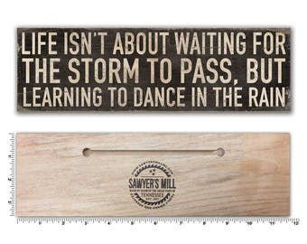 Life Is Not About Waiting For The Storm To Pass Primitive