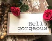 """Hello gorgeous, 12"""" ..."""