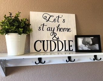 Lets Stay Home And Cuddle, Home Decor, Handmade By Sweetie Pie Collection