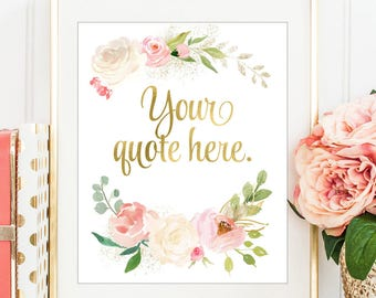 Your Quote Here, Custom Print, Ivory Floral, Pink Roses, Watercolor Flowers, Custom Name Print, Floral Nursery Decor, PRINTABLE WALL ART