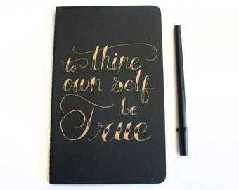 Writing Journal, To Thine Own Self Be True, Shakespeare Quote, Inspirational, Literature Gift, Hand Lettered Journal, 80 Lined Pages