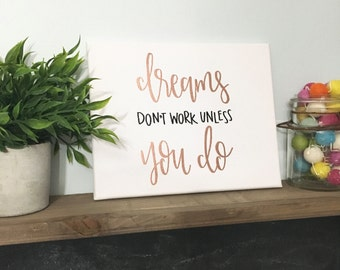 Dreams Don't Work Unless You Do - Canvas