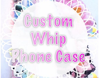 Custom Whip Phone Case