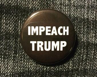 Impeach Trump button / Not my president Trump button / Anti-Trump button / Presidential campaign button / Fuck Trump button