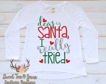 Girls Christmas Shirt - Baby Girl Christmas Shirt - Toddler Girl Christmas Shirt - Christmas Santa Shirt - Girls Santa I Really Tried Shirt