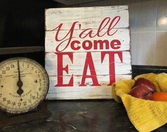 Y'all come eat, kitchen decor, rustic kitchen, dining room decor, farmhouse kitchen, farmhouse style, rustic kitchen, country kitchen