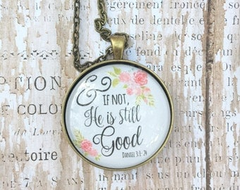 And If Not, He Is Still Good Necklace