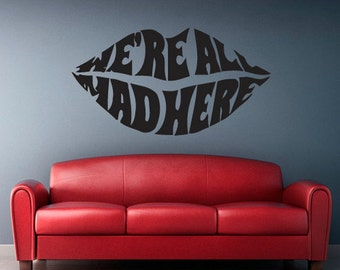 rvz2384 Wall Decal Vinyl Decal Sticker We All Mad Here Alice Magic Words Quote Lips