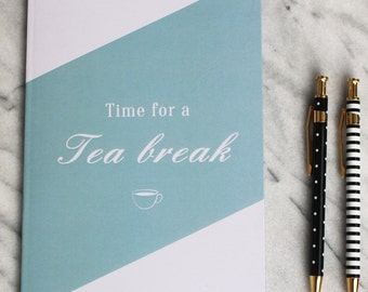 Time For A Tea Break Notebook