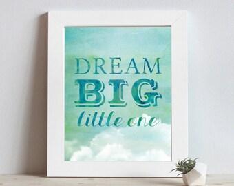 Dream Big Little One - Cloud Nursery - Nursery Decor - Dream Big - Nursery Art - Dream Big Print - Baby Room Decor - Boy Nursery - Baby Art