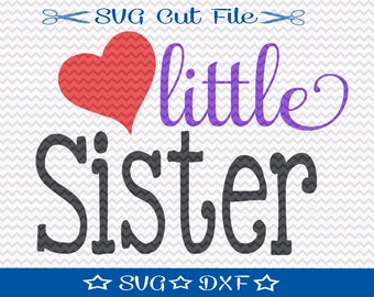 Little Sister SVG File / SVG Cut File for Silhouette / Little Girl svg / Best Sister svg / Baby Sister svg