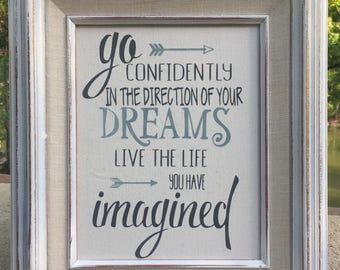 Go confidently in the direction of your dreams,Canvas print,motivational saying,framed saying,high school grad,graduation gift,life quote