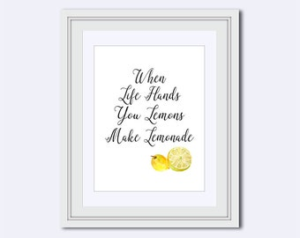 When Life Hands you Lemons - Make Lemonade - kitchen wall decor - kitchen wall art - Printable Art - lemons art Print - wall hanging quote