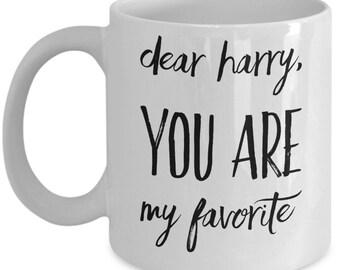 One Direction Harry Styles Mug - Dear Harry, You Are My Favorite - 11 oz Gift Mug
