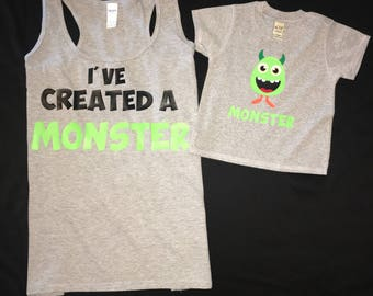 I'VE CREATED A MONSTER- Mommy & Me Set