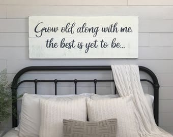 "Bedroom wall decor | Grow old along with me the best is yet to be | large bedroom sign | wood signs | bedroom sign | 48"" x 18.5"""