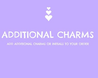 Add an Additional  Charm To Personalise Your Item