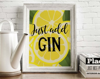 Just add Gin Printable, Gin art print, Alcohol poster, Gin poster, Gin and Tonic, Kitchen art, little tiger, Gin lover, Typography art,