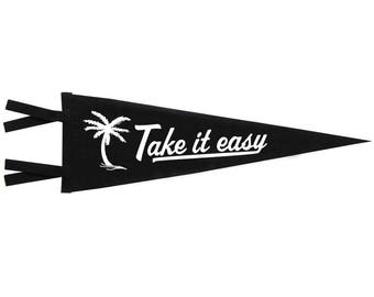 Felt Pennant - Take It Easy