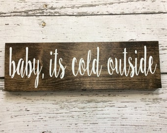 Baby It's Cold Outside Wooden Sign // Wooden Sign // Holiday Decor // Christmas Decor