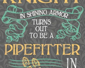 Knight in Shining Armor-Pipefitter Dirty Boots,  SVG Cut File