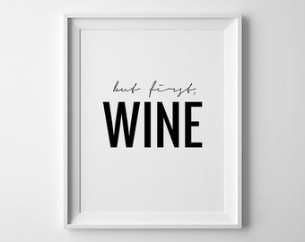 But First Wine Print, Wine Print, Wine Lover Gift, Wine Poster, Wine Quotes, Wine Wall Art, Wine O Clock, Decor Wall