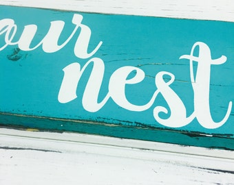 our nest wood sign