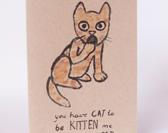 Greeting Card - Cat to Be Kitten Me.