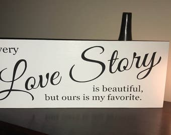 Handmade Wood Painted sign/Every love story is beautiful/Framed or Unframed