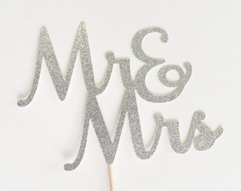 Mr & Mrs Wedding Cake Topper, Silver Glitter, and, Bridal shower Decor, Script , Calligraphy, Handwritting, Decoration, Mr and Mrs