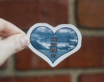 Hike Your Heart Out Glacier National Park Sticker Vinyl Decal