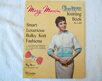 Mary Maxim Cloudspun Knitting Book No. C-300 / Bulky knit fashions / Vintage knitting patterns