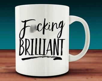 F*cking Brilliant Mug (W5)