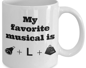 HAMILTON - My Favorite Musical is Ham + L + Ton - Coffee Mug - Broadway Fan Gift - 11 oz white coffee tea cup