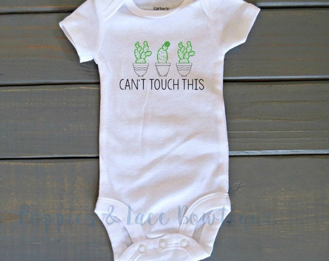 Funny Baby Bodysuit, Can't Touch This Shirt, Cactus Shirt, Funny Baby Clothing, Baby Shower Gift