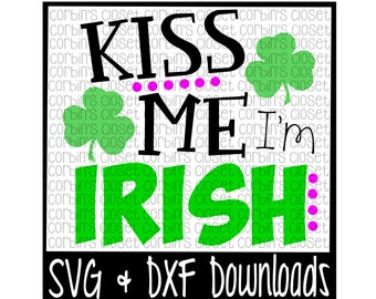 St Patricks Day SVG * Kiss Me I'm Irish * St Patrick's * Kiss Me * Irish Cut File - SVG, DXF Files - Silhouette Cameo, Cricut