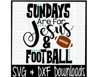 Football SVG * Sundays Are For Jesus & Football Cut File - SVG, DXF Files - Silhouette Cameo, Cricut