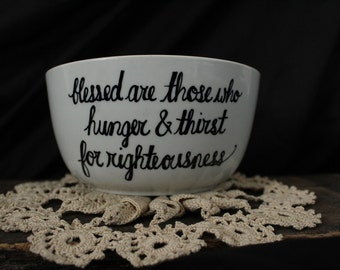 Christian Porcelain Bowl, The Beatitudes, Cereal Bowl, Blessed Are Those Who Hunger and Thirst for Righteousness, Christian Kitchen