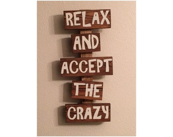 Relax and Accept the Crazy- hand painted sign