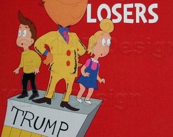Highest Quality- 2nd Edition - Winners Aren't Losers Donald Trump Children's Book As seen on Jimmy Kimmel Show.