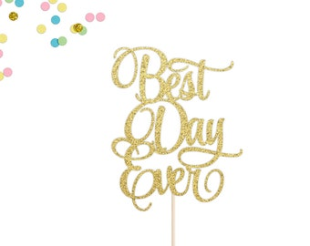 Best Day Ever Cake Topper | Wedding Cake Topper | Engagement Cake Topper | Bridal Shower Cake Topper | Bachelorette Cake Topper | Wedding