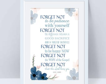 Forget Not, Relief Society LDS, Dieter Uchtdorf, LDS Message, Mormon Quote, LDS Wall Art,