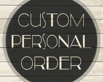 Custom Personal Order - FOR REBEKAH