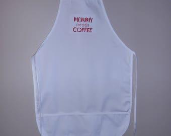 Mommy Needs Coffee Apron
